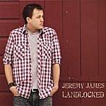 Jeremy James Landlocked