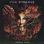 Lyle Workman Tabula Rasa