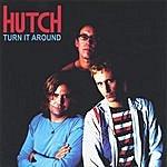 Hutch Turn It Around