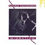 Noah Howard Migration