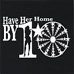 Have Her Home By Ten Ep
