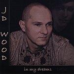 JD Wood In My Dreams