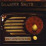 Granger Smith Don't Listen To The Radio (Radio Edit)