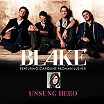 Blake Unsung Hero (Single)(Feat. Caroline Redman Lusher)