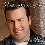 Rodney Carrington Make It Christmas