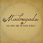 Madrugada The Kids Are On High Street (Single)