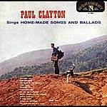 Paul Clayton Paul Clayton Sings Home Made Songs And Ballads