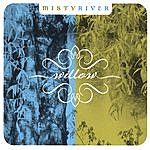 Misty River Willow