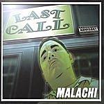 Malachi Last Call