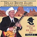 Nolan Bruce Allen New York's King Of Western Swing Salutes The Bob Wills Era Volume II