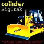 Collider Bigtrak (9-Track Maxi-Single)