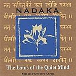 Nadaka The Lotus Of The Quiet Mind