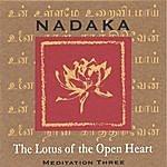 Nadaka The Lotus Of The Open Heart