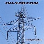 Craig Furkas Transmitter