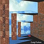 Craig Furkas Sound Without Scenes