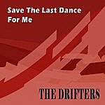 The Drifters Save The Last Dance For Me/Up On The Roof