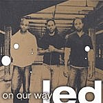 L.E.D. On Our Way