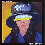 Anne Hills Points Of View