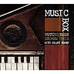 Hutchinson Andrew Trio Music Box (With Ralph Bowen)