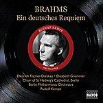 Rudolf Kempe Brahms, J.: Deutsches Requiem (Ein) (Fischer-Dieskau, Grummer, Kempe) (1955)