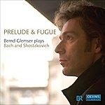 Bernd Glemser Piano Recital: Glemser, Bernd - Bach, J.s. / Shostakovich, D. (Prelude And Fugue)