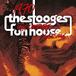 The Stooges 1970: The Complete Fun House Sessions