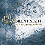 REO Speedwagon Not So Silent Night: Christmas With REO Speedwagon