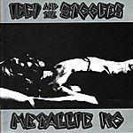 Iggy and The Stooges Metallic K.o.