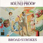 Sound Proof Broad Strokes