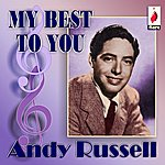 Andy Russell My Best To You