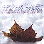 Canadian Compilation Let It Snow Too!! A Celebration Of Canadian Winter