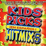 The Kids Picks Singers Kids Picks: Hit Mix 5 Espanol