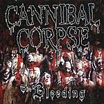 Cannibal Corpse The Bleeding - Reissue