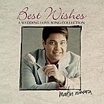 Martin Nievera Best Wishes, Martin Nievera (A Wedding Love Song Collection)