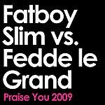 Fatboy Slim Praise You 2009 (Edit)