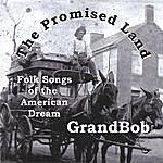 GrandBob The Promised Land