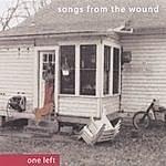 One Left Songs From The Wound