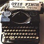 Otis Finch, Jr. Monkeys Typing