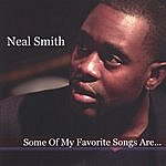 Neal Smith Some Of My Favorite Songs Are...