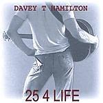 Davey T Hamilton 25 4 Life