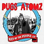 Pugslee Atomz Man Of The People Ep
