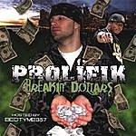 Prolifik Breakin' Dollars
