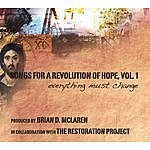 The Restoration Project Songs For A Revolution Of Hope, Vol. 1: Everything Must Change