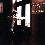 Brian Parker No Direction Home