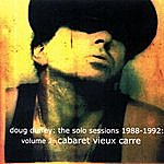 Doug Duffey The Solo Sessions 1988-1992 Volume 2: Cabaret Vieux Carre
