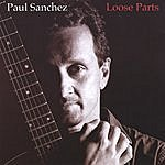 Paul Sanchez Loose Parts