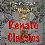Renato Soy El Mas Sensual - Renato Classics