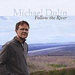Michael Dulin Follow The River