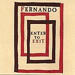Fernando Enter To Exit