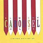 Eloquent Carousel Of Life (Limited E.p.)